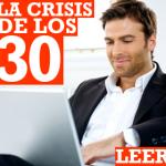 ¿Sufrís la Crisis de los 30?