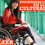 ¿Discriminación en la vida cultural?