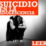 Suicidio: su riesgo en la adolescencia.