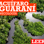 Más allá de las aguas: Acuífero Guaraní