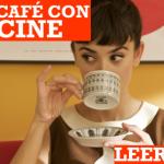 Un café con cine por favor.
