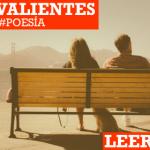Poesía: Ser valiente