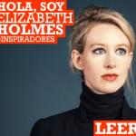 ¿Conoces a Elizabeth Holmes?