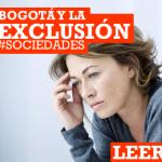 Bogotá: LA EXCLUSION