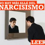 No hay más allá del narcisismo