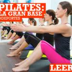 Pilates: la gran base