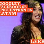 Google y Facebook se encontrarán cara a cara en Buenos Aires