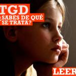TGD: Trastorno General del Desarrollo